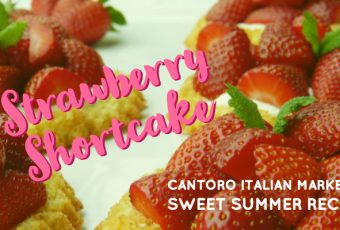 Strawberry Shortcake Recipe from Cantoro Italian Market