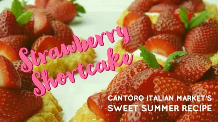 Strawberry Shortcake Recipe from Cantoro Italian Market